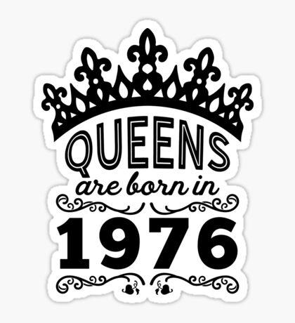 Birthday Girl Shirt - Queens Are Born In 1976 Sticker