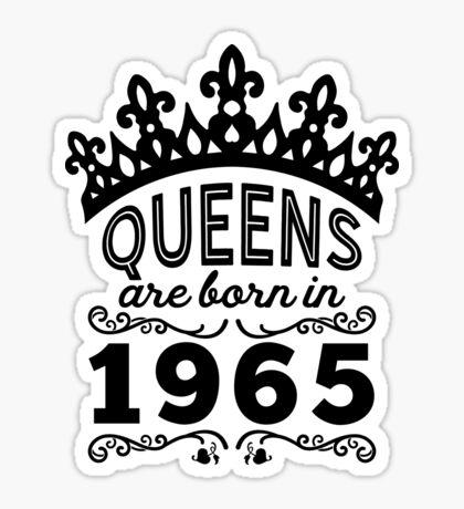 Birthday Girl Shirt - Queens Are Born In 1965 Sticker