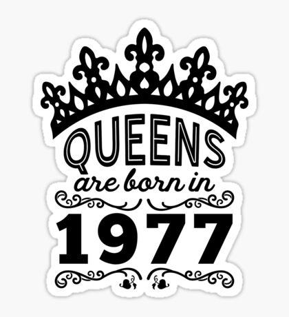 Birthday Girl Shirt - Queens Are Born In 1977 Sticker