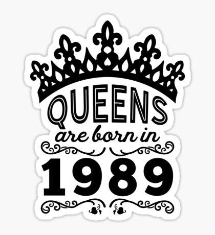 Birthday Girl Shirt - Queens Are Born In 1989 Sticker