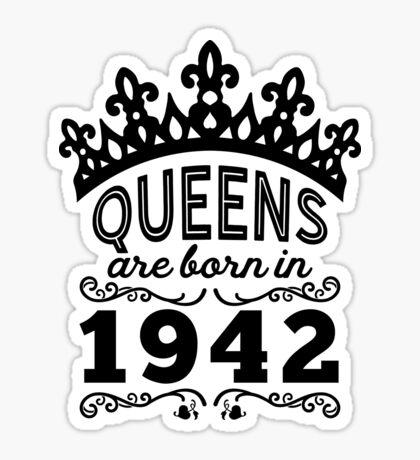 Birthday Girl Shirt - Queens Are Born In 1942 Sticker