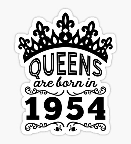 Birthday Girl Shirt - Queens Are Born In 1954 Sticker