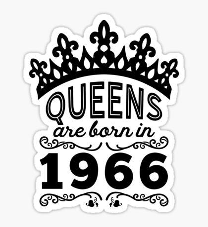 Birthday Girl Shirt - Queens Are Born In 1966 Sticker