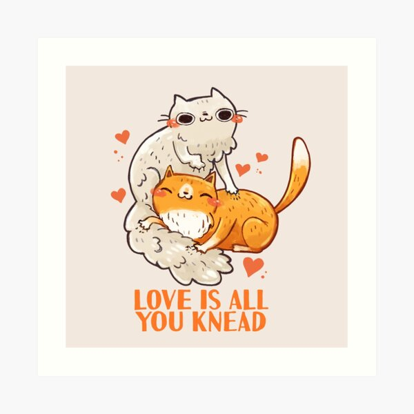 Cute Cats - Love is all you knead  Art Print