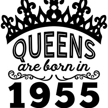 Birthday Girl Shirt - Queens Are Born In 1955 by wantneedlove