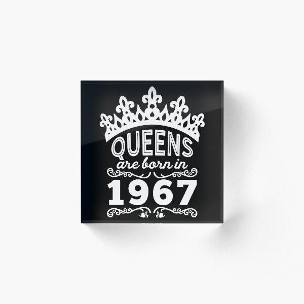 Birthday Girl Shirt - Queens Are Born In 1967 Acrylic Block