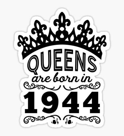 Birthday Girl Shirt - Queens Are Born In 1944 Sticker