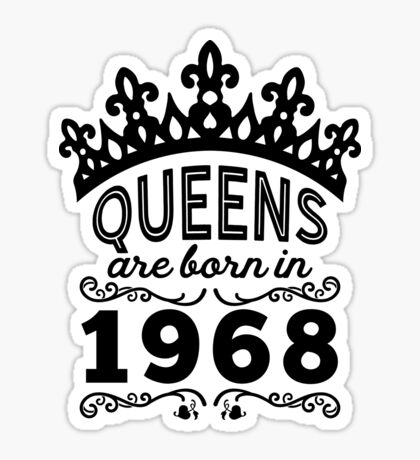 Birthday Girl Shirt - Queens Are Born In 1968 Sticker