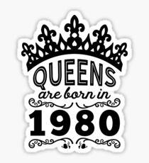 Birthday Girl Shirt - Queens Are Born In 1980 Sticker