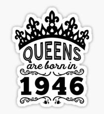 Birthday Girl Shirt - Queens Are Born In 1946 Sticker