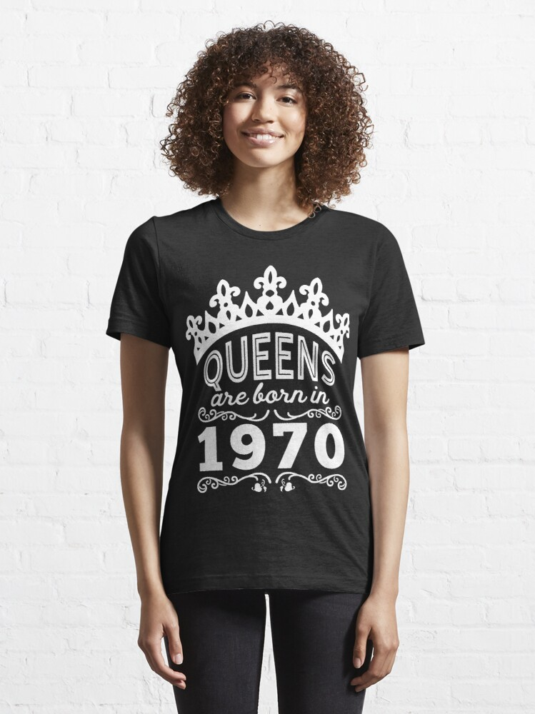 Alternate view of Birthday Girl Shirt - Queens Are Born In 1970 Essential T-Shirt