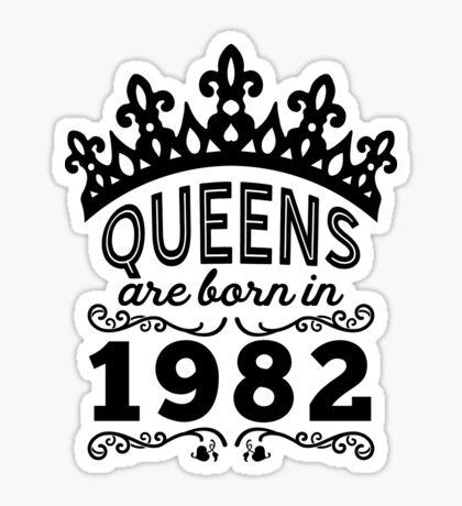 Birthday Girl Shirt - Queens Are Born In 1982 Sticker