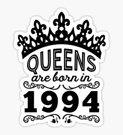 Birthday Girl Shirt - Queens Are Born In 1994 Sticker