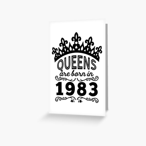 Birthday Girl Shirt - Queens Are Born In 1983 Greeting Card