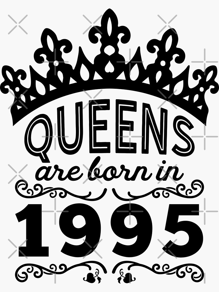 Birthday Girl Shirt - Queens Are Born In 1995 by wantneedlove