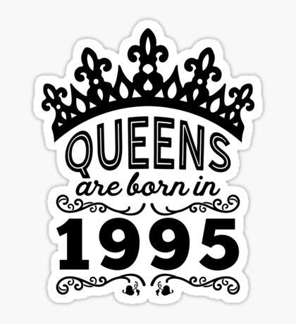 Birthday Girl Shirt - Queens Are Born In 1995 Sticker