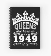 Birthday Girl Shirt - Queens Are Born In 1949 Spiral Notebook