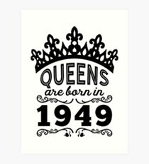 Birthday Girl Shirt - Queens Are Born In 1949 Art Print