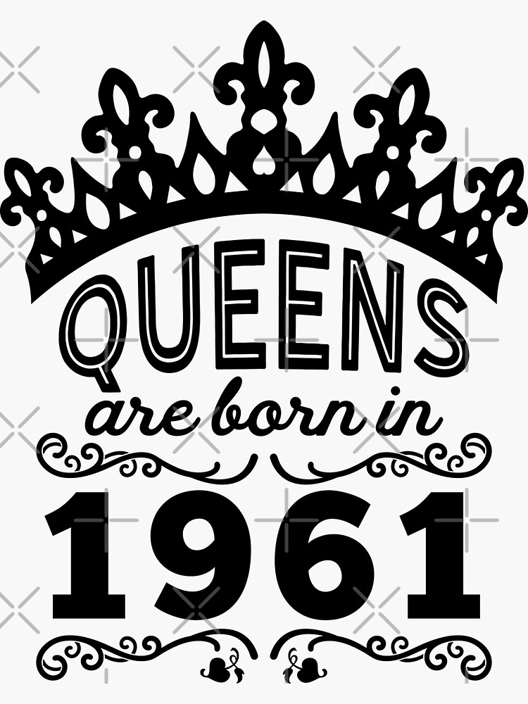 Birthday Girl Shirt - Queens Are Born In 1961 by wantneedlove