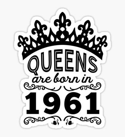 Birthday Girl Shirt - Queens Are Born In 1961 Sticker