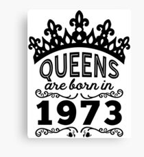 Birthday Girl Shirt - Queens Are Born In 1973 Canvas Print