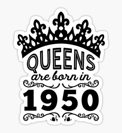Birthday Girl Shirt - Queens Are Born In 1950 Sticker