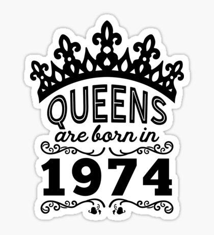 Birthday Girl Shirt - Queens Are Born In 1974 Sticker