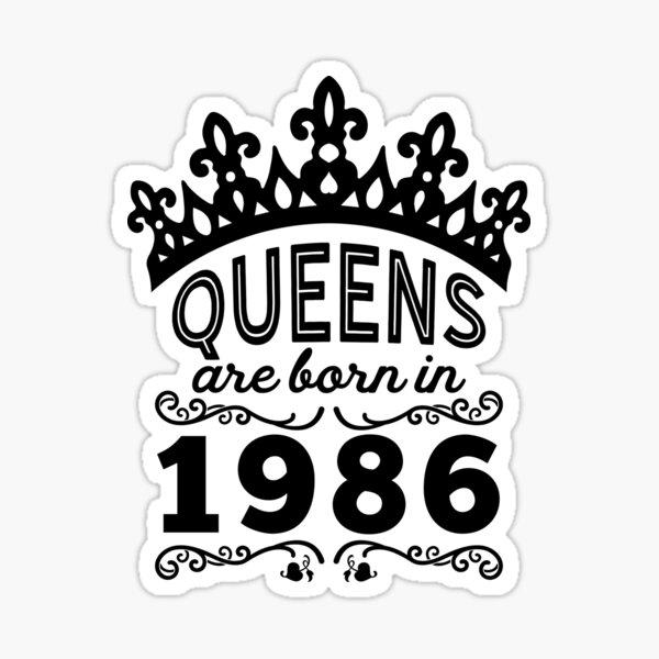 Birthday Girl Shirt - Queens Are Born In 1986 Sticker