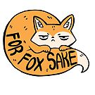For Fox Sake  by michelledraws