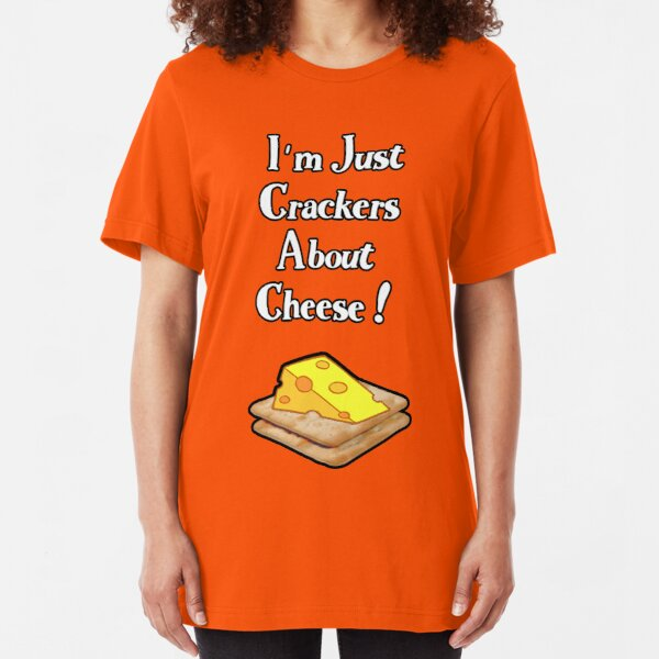 I'm Just Crackers About Cheese Slim Fit T-Shirt