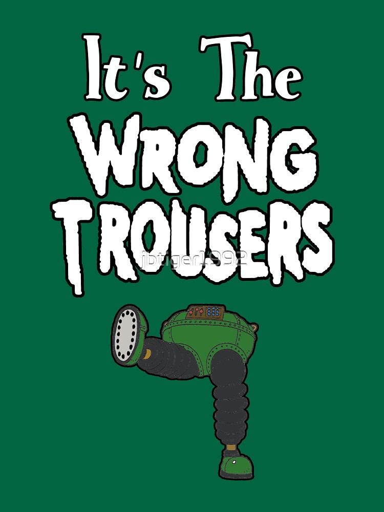 It's The Wrong Trousers by jbtiger1992