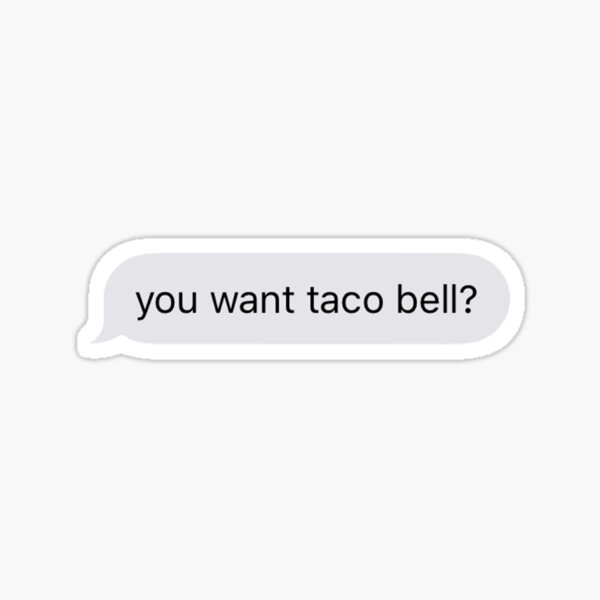 Taco Bell 4 Life Sticker