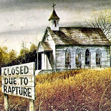 Closed Due to Rapture by dht2013