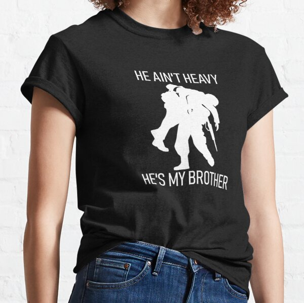 He ain't heavy He's my brother - white Classic T-Shirt
