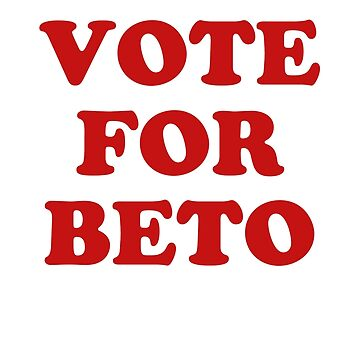 Vote for Beto - napoleon dynamite reference by rosalynnllc