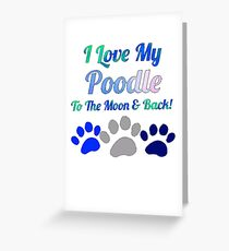 I llove my poodle to the moon and Greeting Card