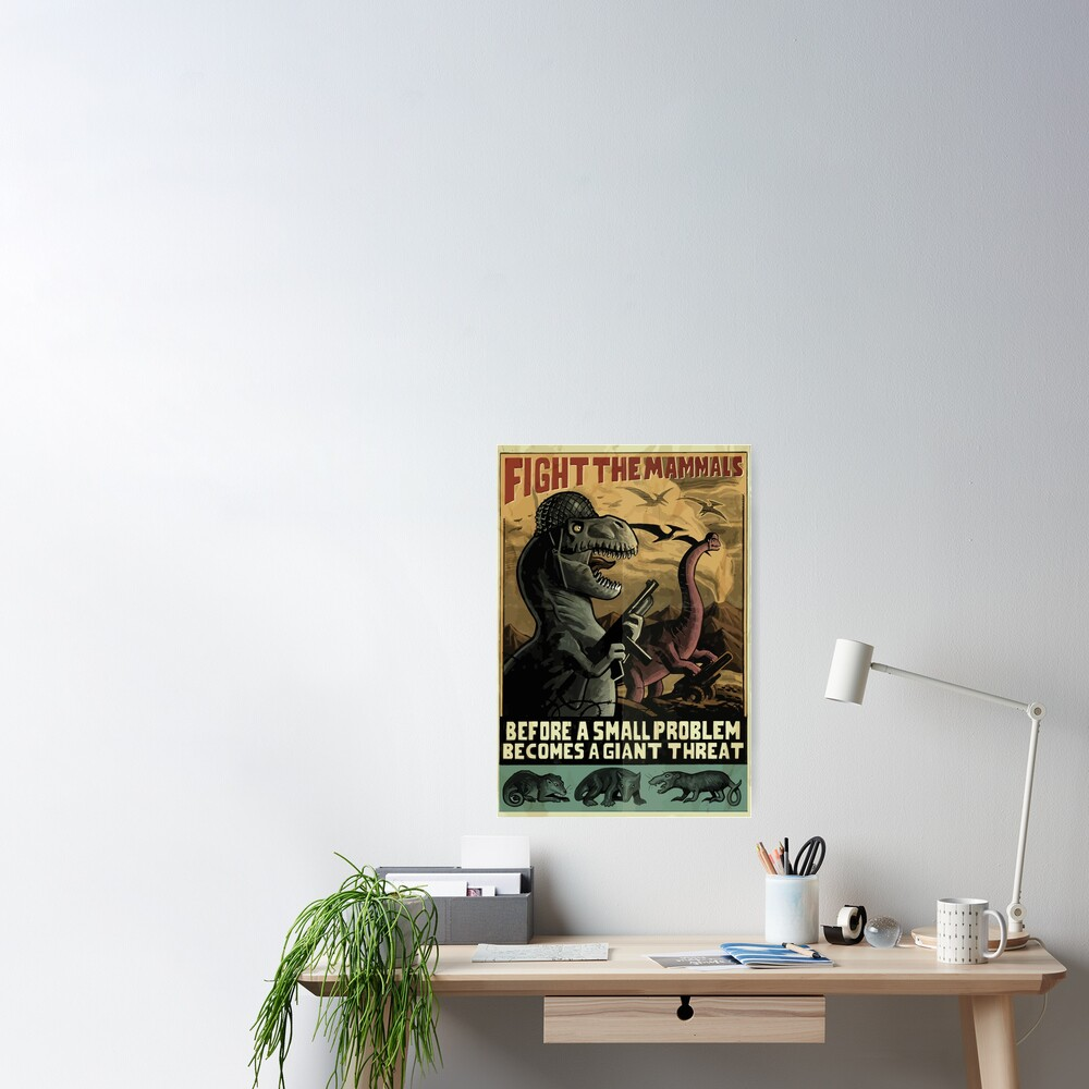 "Dinosaurs ""Fight the mammals"" WW2 Style poster Poster"