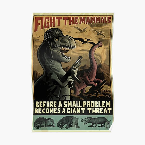 """Dinosaurs """"Fight the mammals"""" WW2 Style poster Poster"""