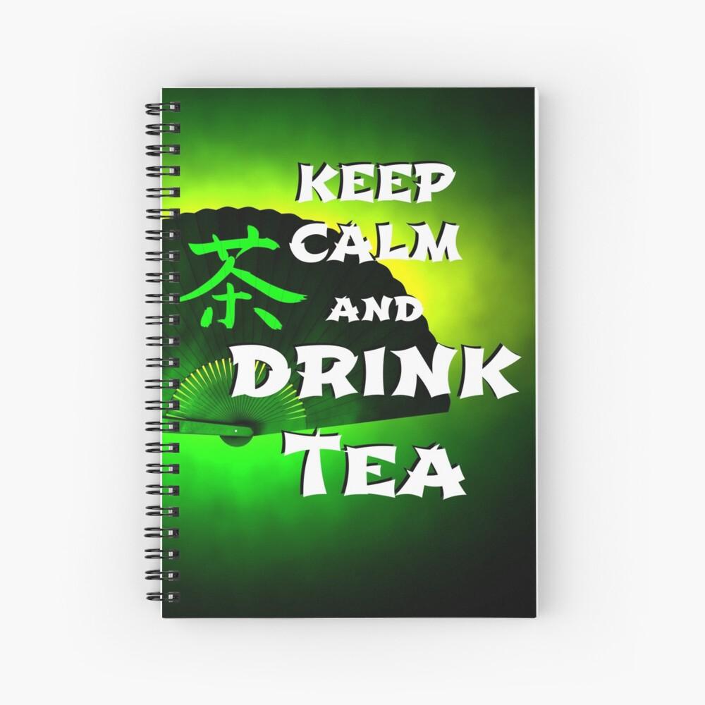 Keep Calm And Drink Tea - green tea Spiral Notebook