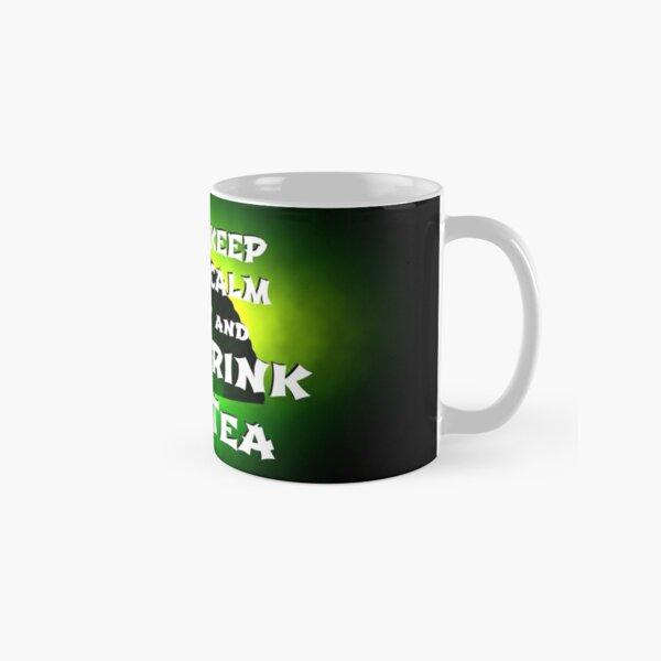 Keep Calm And Drink Tea - green tea Classic Mug