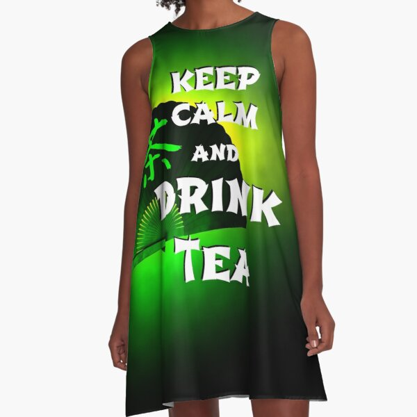 Keep Calm And Drink Tea - green tea A-Line Dress