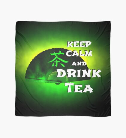 Keep Calm And Drink Tea - green Tea Tuch
