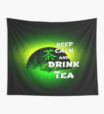 Keep Calm And Drink Tea - green tea Wall Tapestry