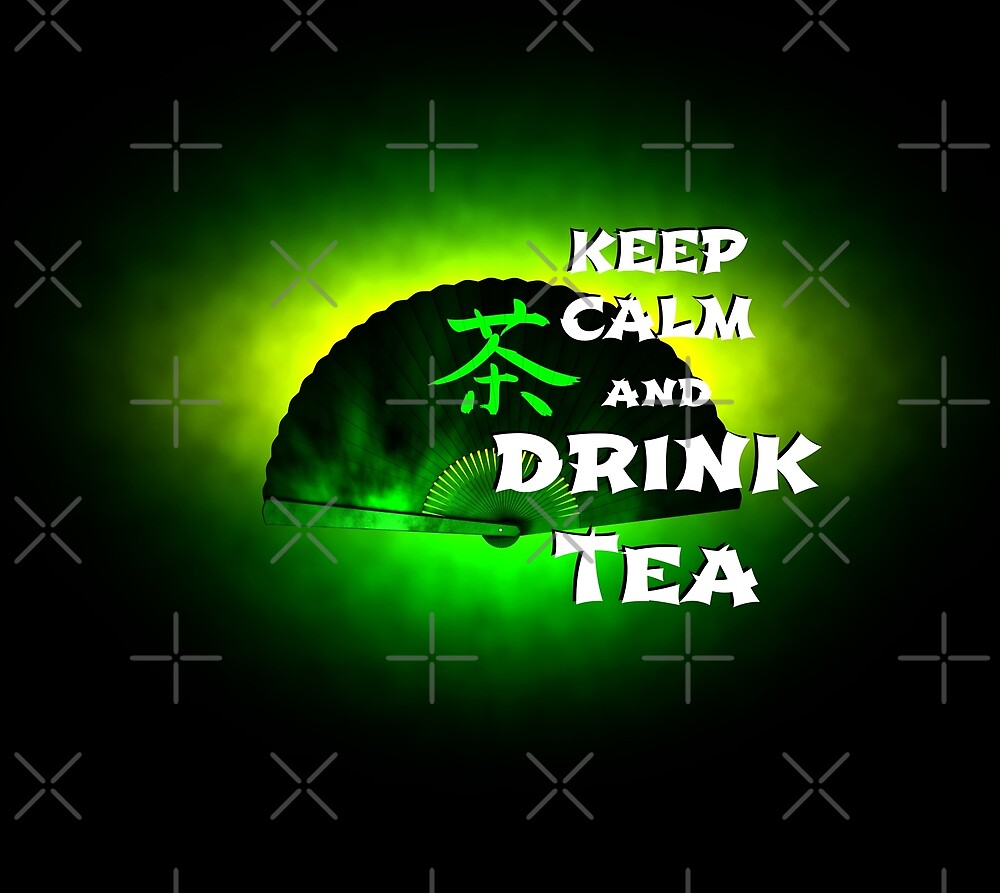 Keep Calm And Drink Tea - green Tea von cglightNing