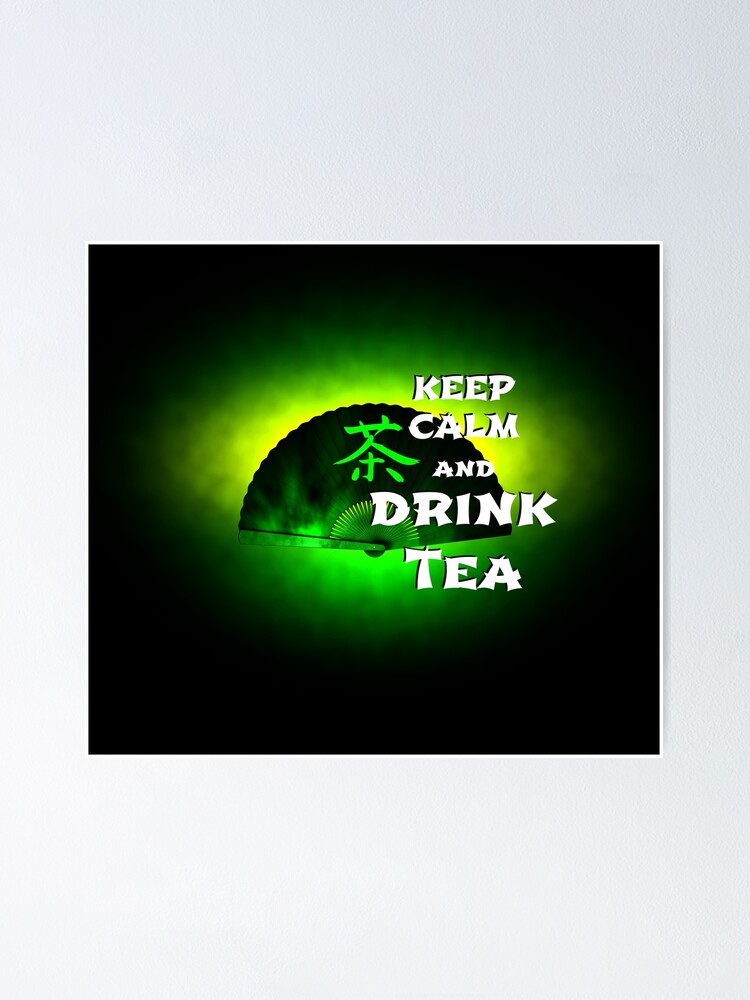 Alternate view of Keep Calm And Drink Tea - green tea Poster