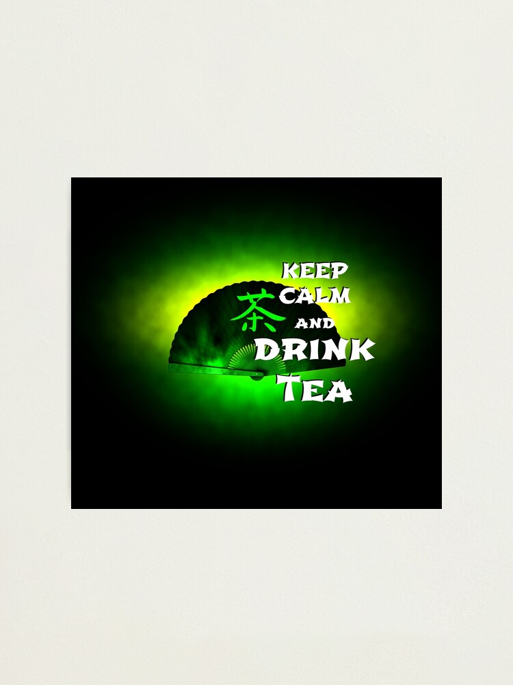Alternate view of Keep Calm And Drink Tea - green tea Photographic Print