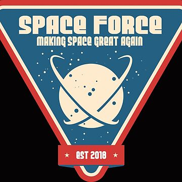 Space Force - Making Space Great Again! by Mommylife