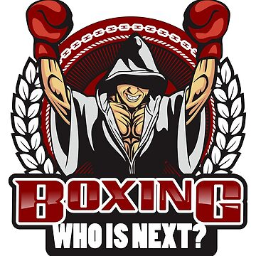Boxing Who is Next? by LemoBoy