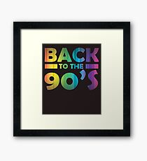 Back To The 90's Unisex T-Shirt   Back to the Nineties Shirt   Back to the 90's Retro t shirt   90s Theme Party Shirt   90s Style Tee Shirt Framed Print