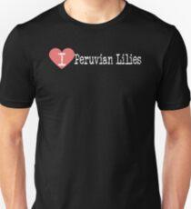 I Heart Peruvian Lilies - Love Peruvian Lilies - Alstroemeria Unisex T-Shirt